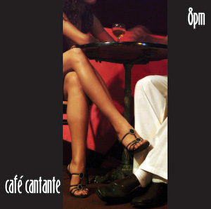 Cafe Cantante - 8pm