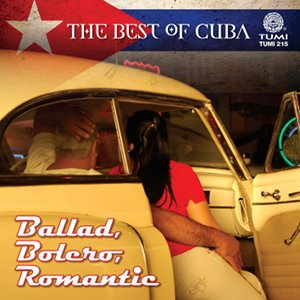The Best of Cuba: Ballad, Bolero, Romantic