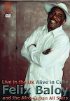 Felix Baloy Live in the UK, Alive in Cuba